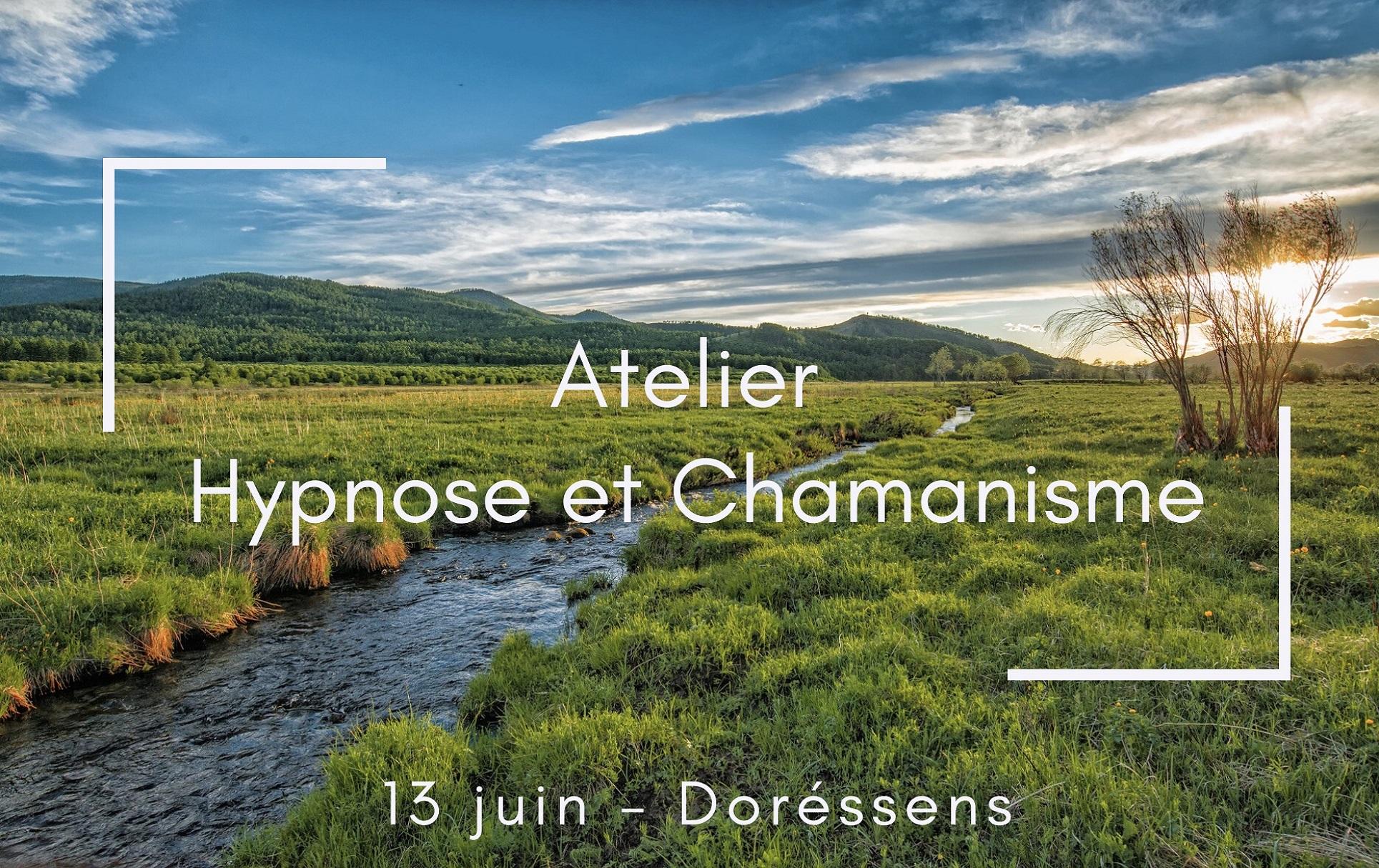 Evénement : Atelier Hypnose et Chamanisme – Doréssens – 13 juin 2020